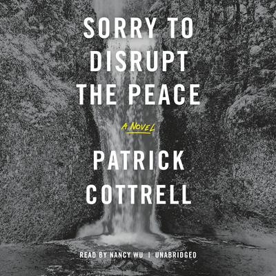 Sorry to Disrupt the Peace Audiobook, by Patty Yumi Cottrell