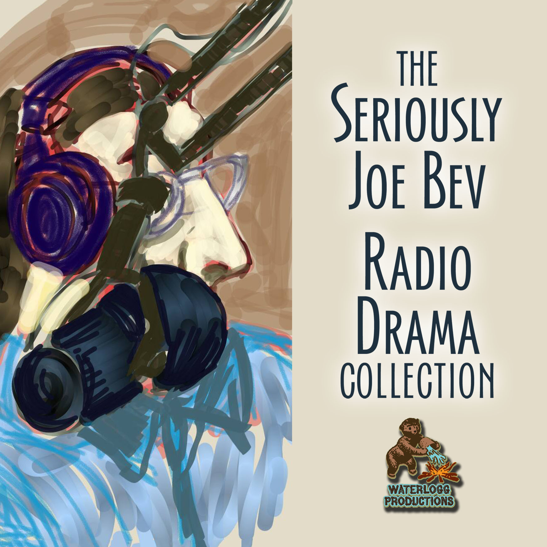 Printable The Seriously Joe Bev Radio Drama Collection Audiobook Cover Art