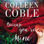 Because Youre Mine Audiobook, by Colleen Coble