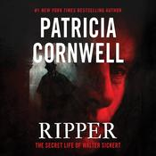 Ripper: The Secret Life of Walter Sickert, by Patricia Cornwell