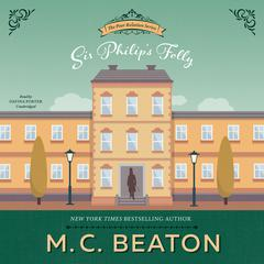 Sir Philip's Folly Audiobook, by M. C. Beaton