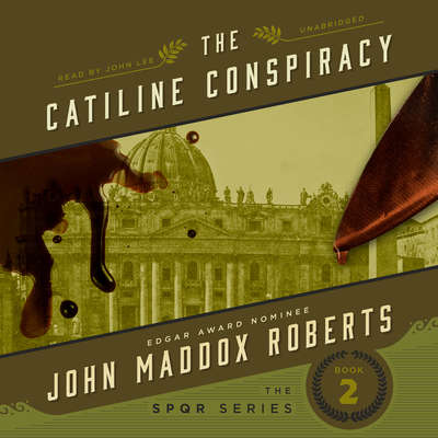 The Catiline Conspiracy Audiobook, by John Maddox Roberts