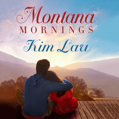 Montana Mornings Audiobook, by Kim Law