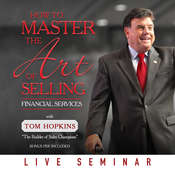 How to Master the Art of Selling Financial Services, by Tom Hopkins