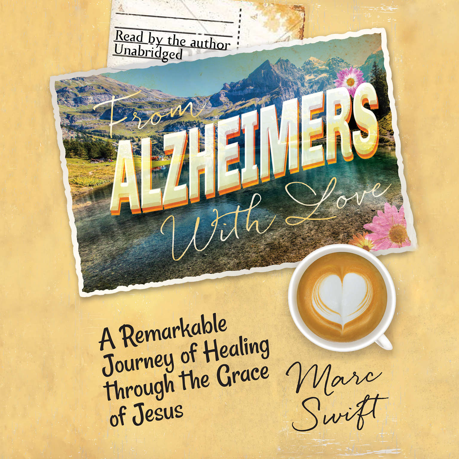 Printable From Alzheimer's with Love: A Remarkable Journey of Healing through the Grace of Jesus Audiobook Cover Art