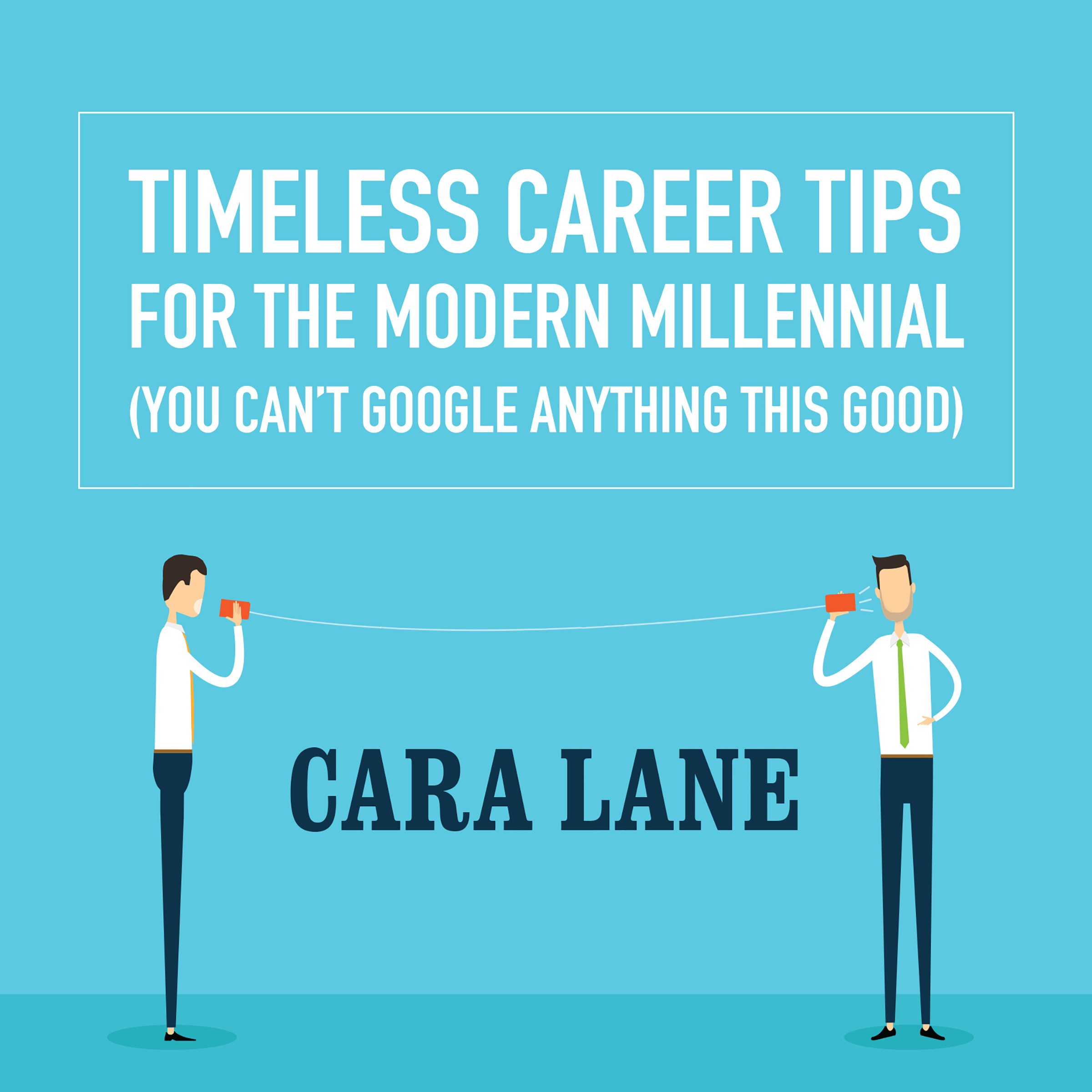 Printable Timeless Career Tips for the Modern Millennial: (You Can't Google Anything This Good) Audiobook Cover Art