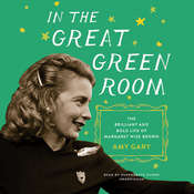 In the Great Green Room: The Brilliant and Bold Life of Margaret Wise Brown Audiobook, by Amy Gary