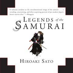 Legends the Samurai Audiobook, by Hiroaki Sato