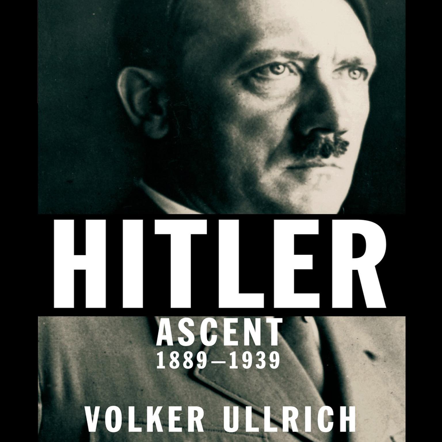 Hitler: Ascent 1889-1939 Audiobook, by Volker Ullrich