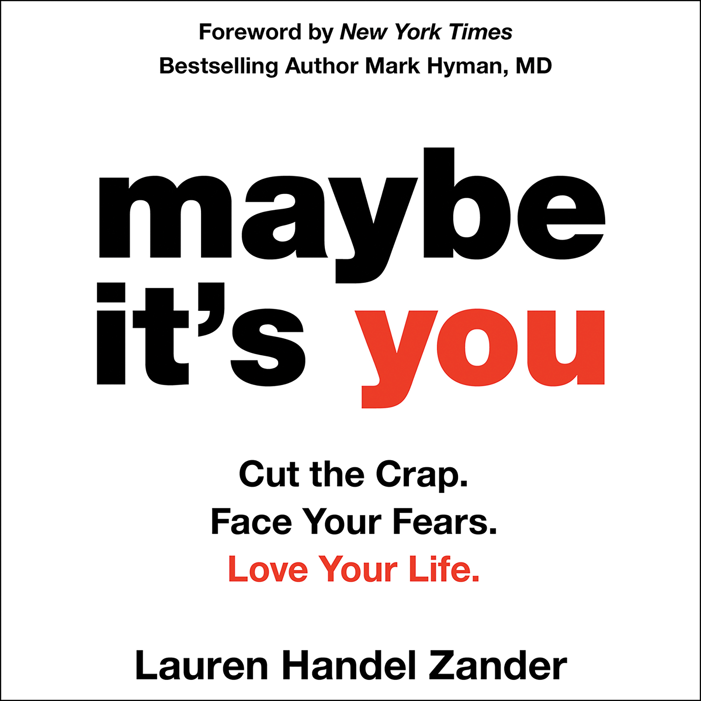 Printable Maybe It's You: Cut the Crap. Face Your Fears. Love Your Life. Audiobook Cover Art