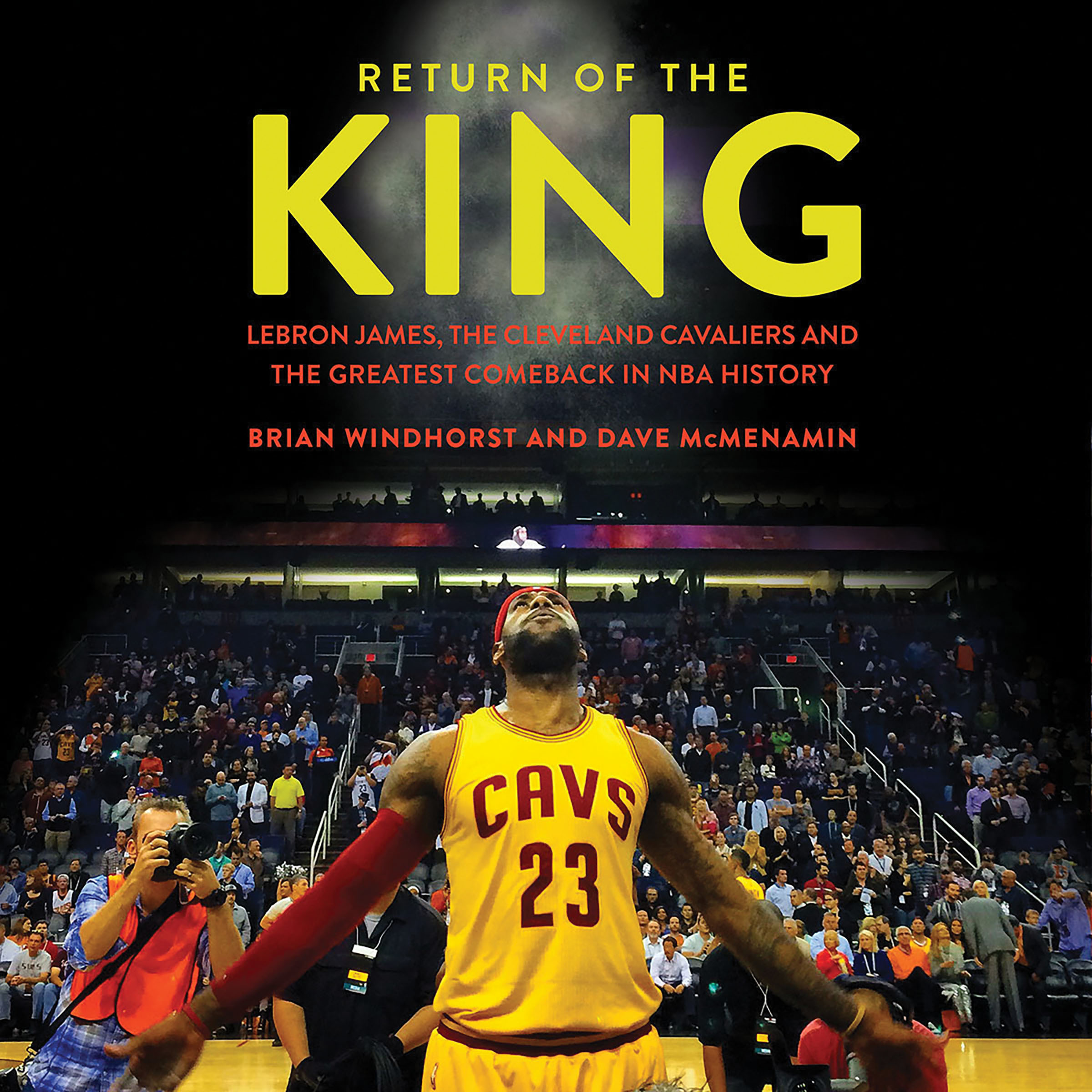 Printable Return of the King: LeBron James, the Cleveland Cavaliers and the Greatest Comeback in NBA History Audiobook Cover Art