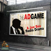 The Ad Game:  A Joe Bev Radio Drama , by Joe Bevilacqua, Charles Dawson Butler