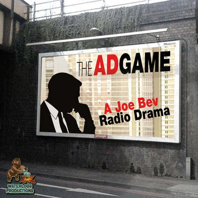 The Ad Game:  A Joe Bev Radio Drama  Audiobook, by Joe Bevilacqua
