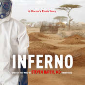 Inferno: A Doctor's Ebola Story Audiobook, by Steven Hatch
