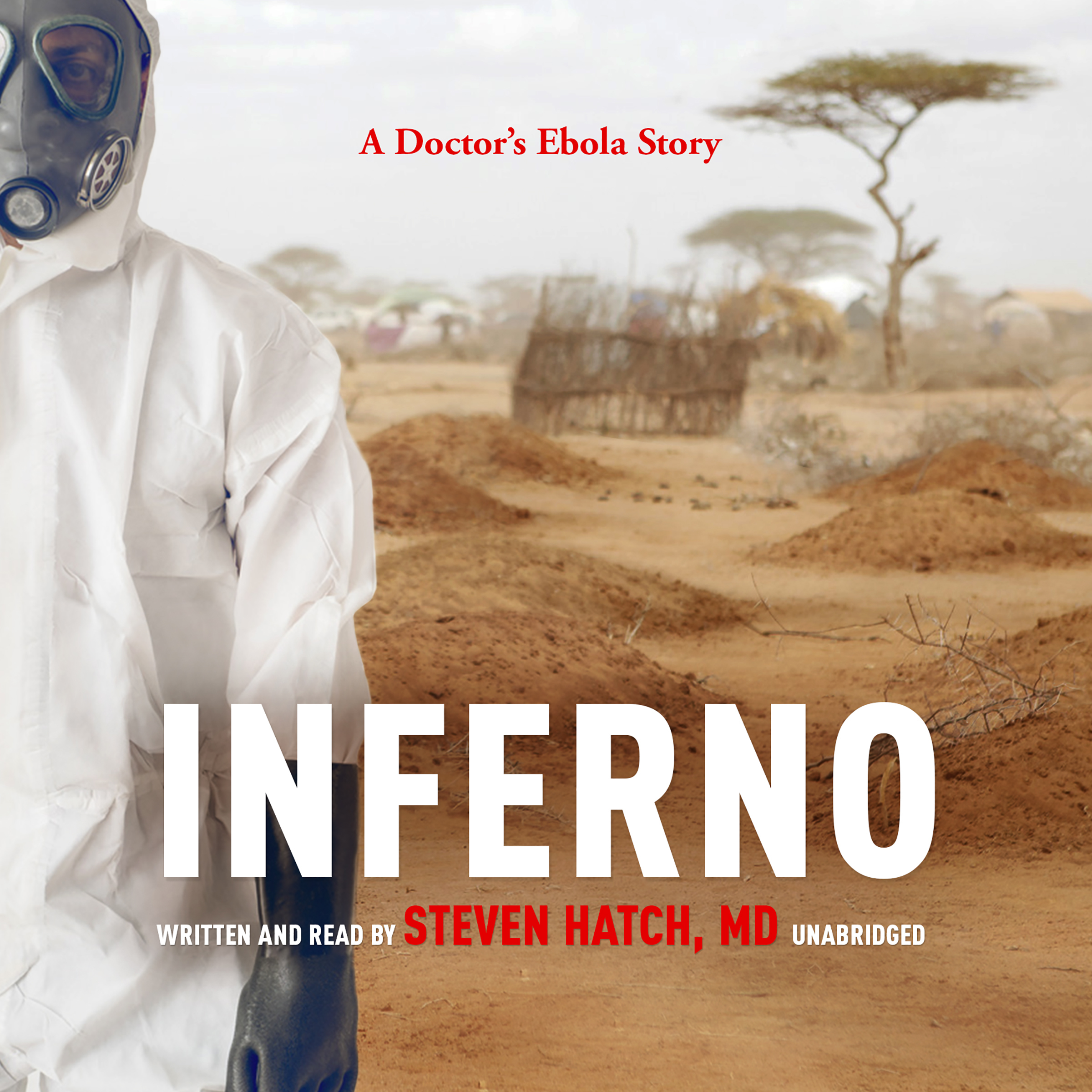 Printable Inferno: A Doctor's Ebola Story Audiobook Cover Art