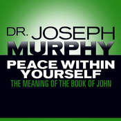 Peace Within Yourself: The Meaning of the Book of John, by Joseph Murphy