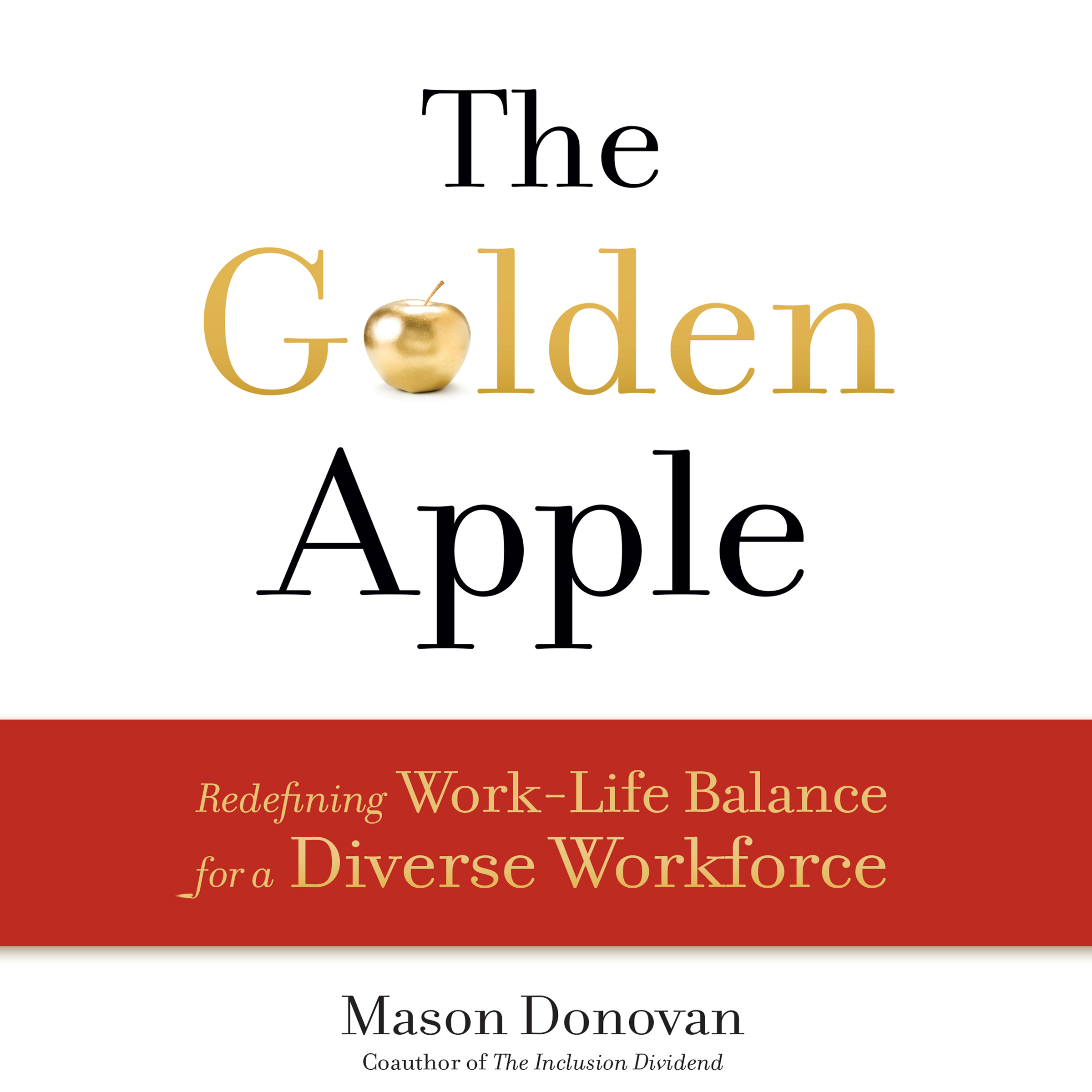Printable The Golden Apple: Redefining Work-Life Balance for a Diverse Workforce Audiobook Cover Art