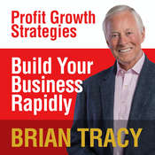 Build Your Business Rapidly: Profit Growth Strategies Audiobook, by Brian Tracy