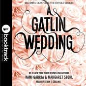 A Gatlin Wedding: Booktrack Edition Audiobook, by Kami Garcia, Margaret Stohl