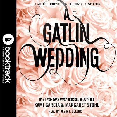 A Gatlin Wedding: Booktrack Edition Audiobook, by Kami Garcia
