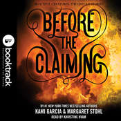 Before the Claiming: Booktrack Edition Audiobook, by Kami Garcia, Margaret Stohl