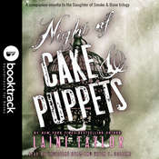 Night of Cake & Puppets: Booktrack Edition, by Laini Taylor