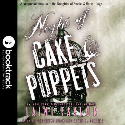 Night of Cake & Puppets: Booktrack Edition Audiobook, by Laini Taylor