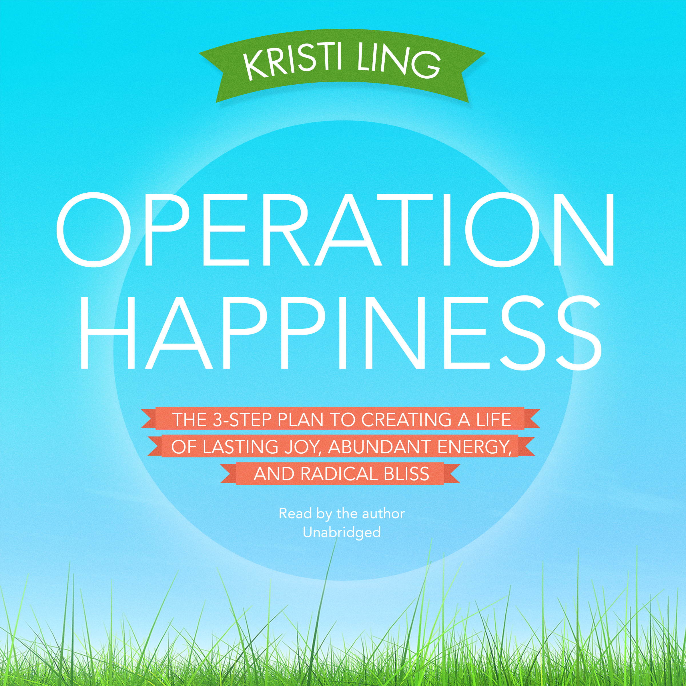 Printable Operation Happiness: The 3-Step Plan to Creating a Life of Lasting Joy, Abundant Energy, and Radical Bliss Audiobook Cover Art