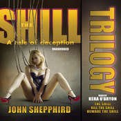 The Shill Trilogy, by John  Shepphird