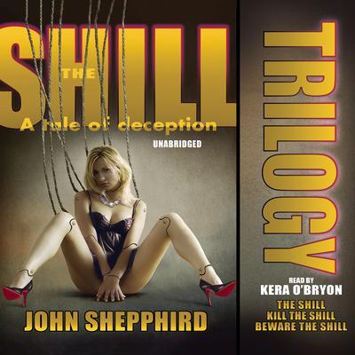 The Shill Trilogy Audiobook, by John  Shepphird