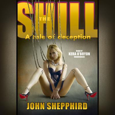 The Shill Audiobook, by John  Shepphird