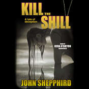 Kill the Shill Audiobook, by John  Shepphird