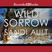 Wild Sorrow Audiobook, by Sandi Ault