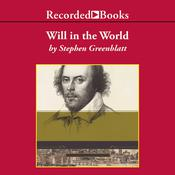 Will in the World: How Shakespeare Became Shakespeare Audiobook, by Stephen Greenblatt