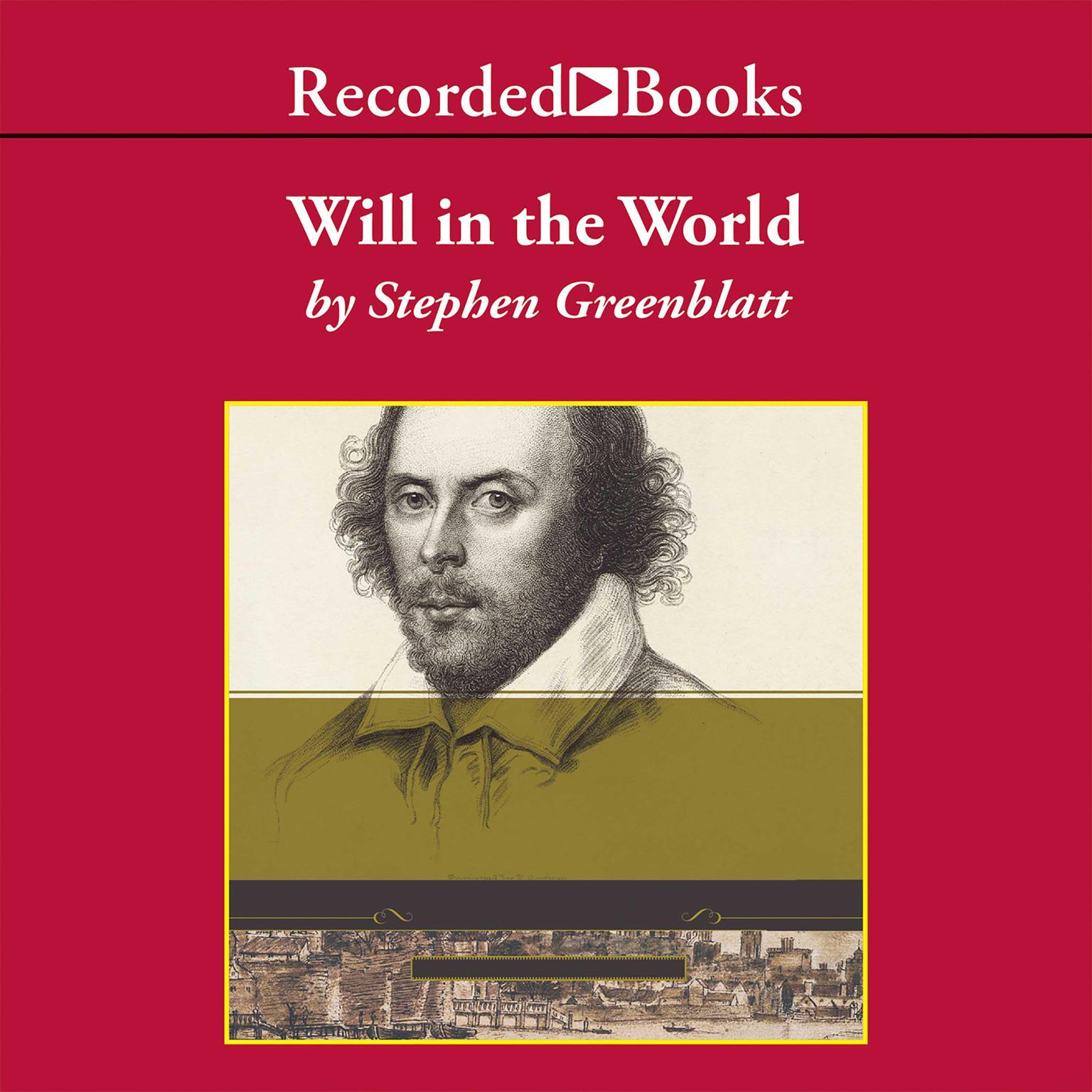 Printable Will in the World: How Shakespeare Became Shakespeare Audiobook Cover Art