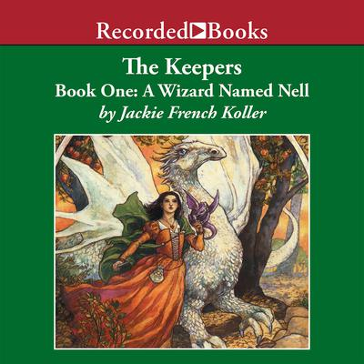 A Wizard Named Nell Audiobook, by Jackie  French Koller