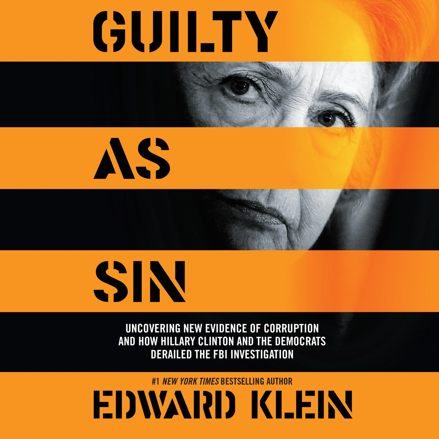 Printable Guilty as Sin: Uncovering New Evidence of Corruption and How Hillary Clinton and the Democrats Derailed the FBI Investigation Audiobook Cover Art