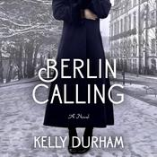 Berlin Calling Audiobook, by Kelly Durham
