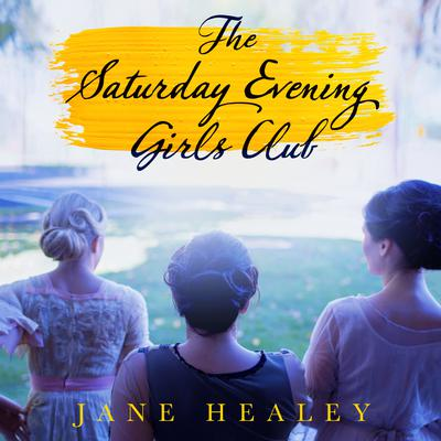 The Saturday Evening Girls Club: A Novel Audiobook, by Jane Healey