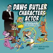Daws Butler, Characters Actor Audiobook, by Ben Ohmart, Joe Bevilacqua