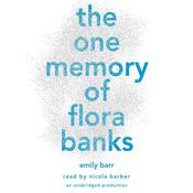 The One Memory of Flora Banks, by Emily Barr