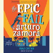 The Epic Fail of Arturo Zamora Audiobook, by Pablo Cartaya