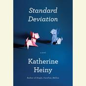 Standard Deviation: A novel, by Katherine Heiny