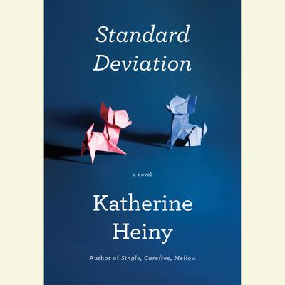 Standard Deviation: A novel Audiobook, by Katherine Heiny