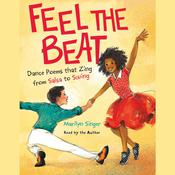 Feel the Beat: Dance Poems that Zing from Salsa to Swing Audiobook, by Marilyn Singer