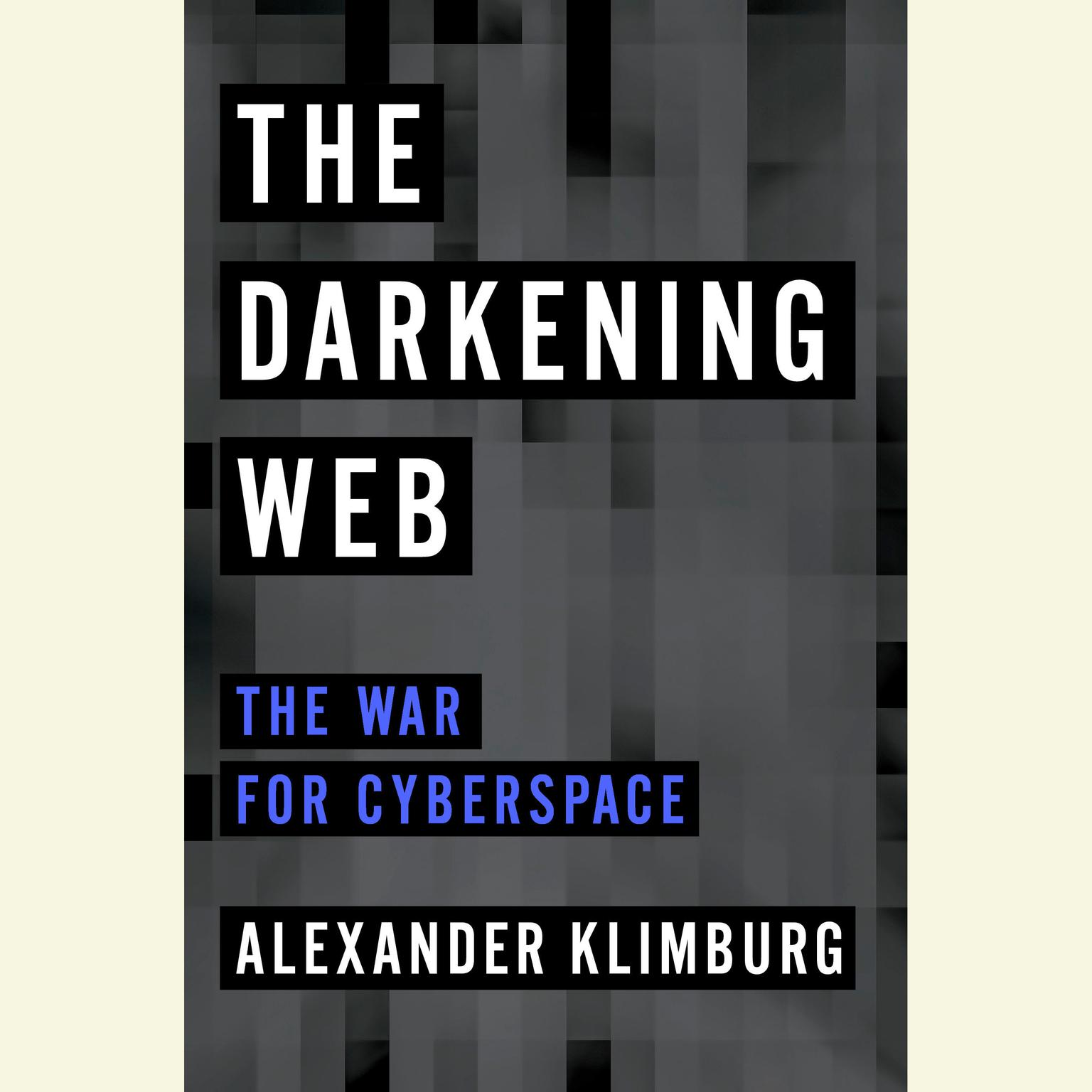 Printable The Dark Web: The War for Cyberspace Audiobook Cover Art