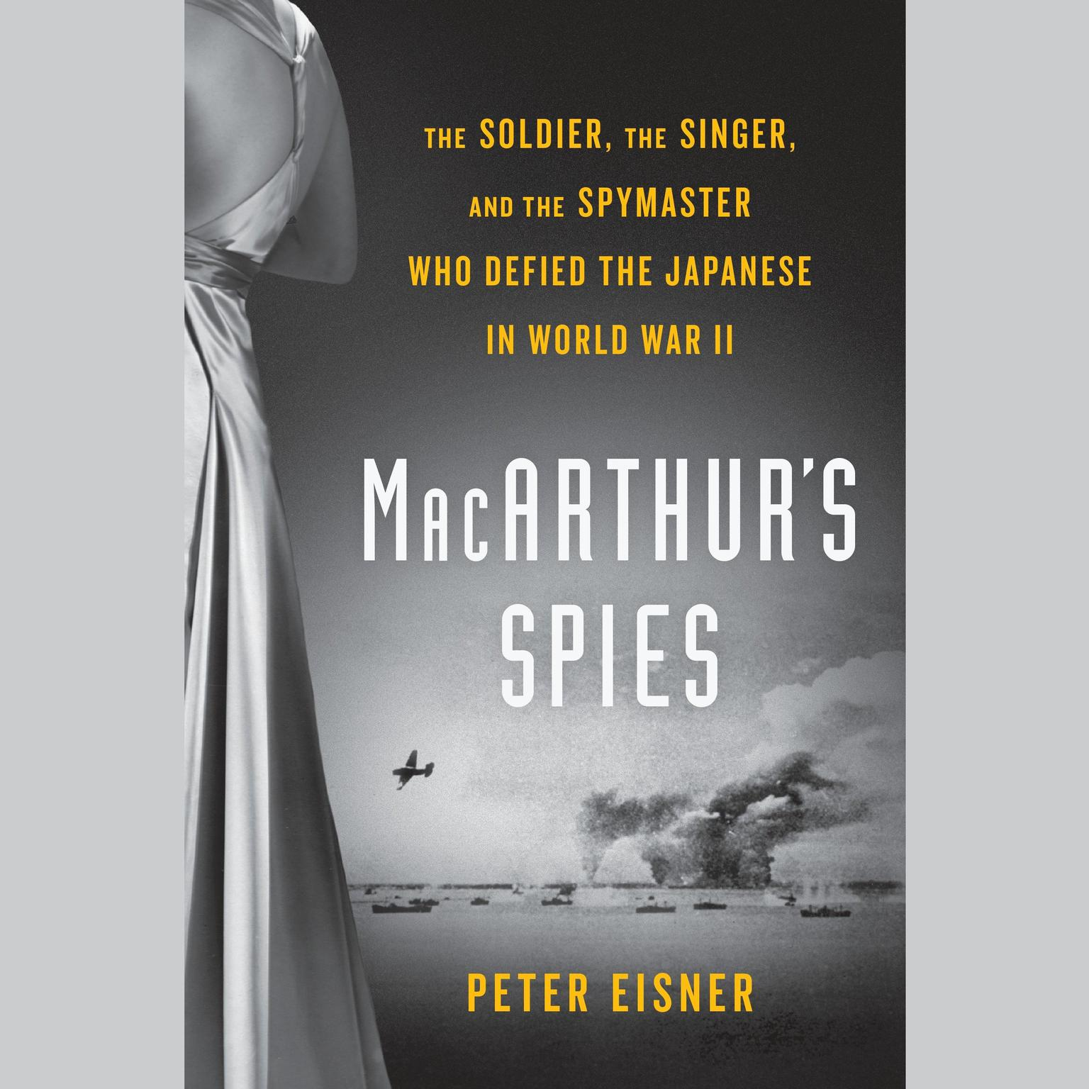 Printable MacArthur's Spies: The Soldier, the Singer, and the Spymaster Who Defied the Japanese in World War II Audiobook Cover Art