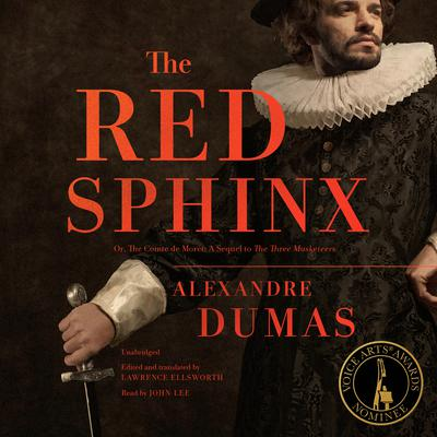 The Red Sphinx: Or, The Comte de Moret; A Sequel to The Three Musketeers Audiobook, by Alexandre Dumas