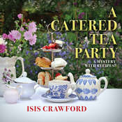 A Catered Tea Party: A Mystery With Recipes, by Isis Crawford