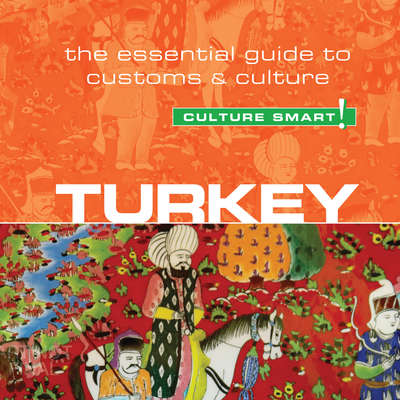 Turkey - Culture Smart!: The Essential Guide to Customs and Culture Audiobook, by Charlotte McPherson